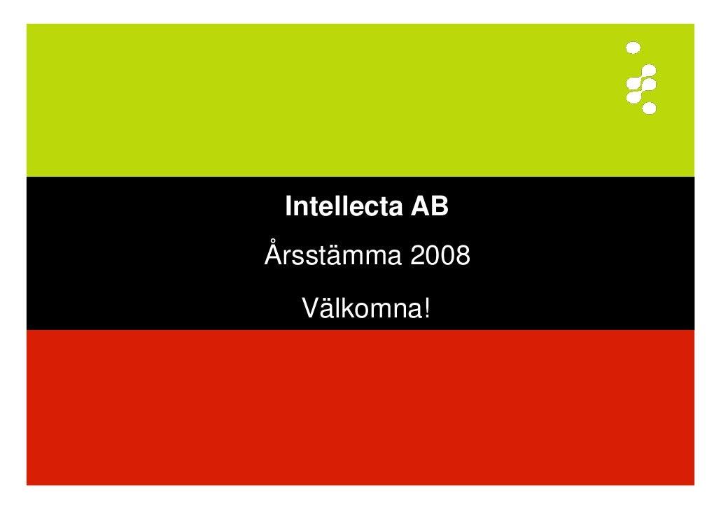 Intellecta ABÅrsstämma 2008  Välkomna!