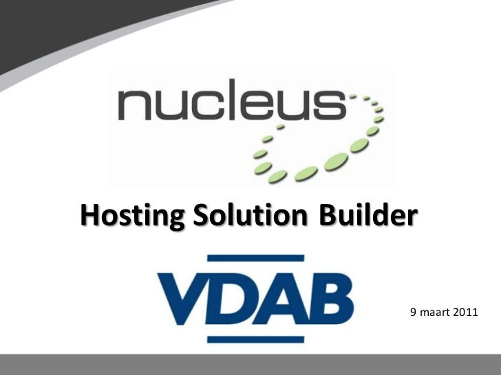 Hosting<br />Solution<br />Builder<br />9 maart 2011<br />