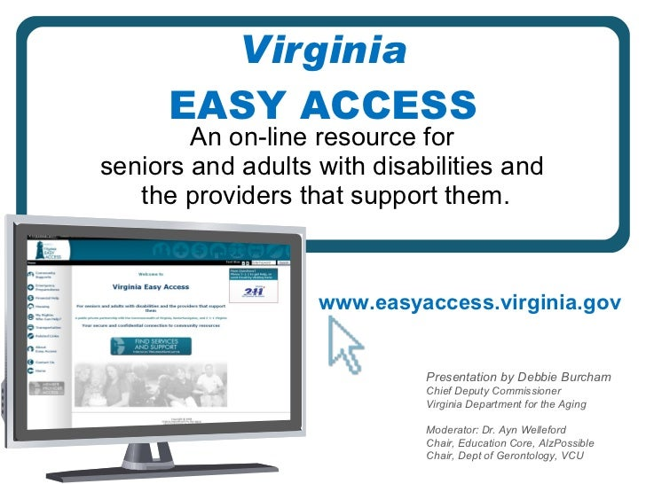 Virginia EASY ACCESS An on-line resource for  seniors and adults with disabilities and  the providers that support them. w...