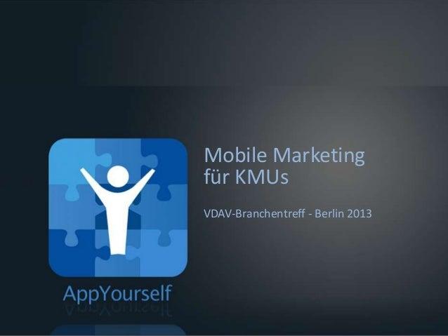 Mobile Marketingfür KMUsVDAV-Branchentreff - Berlin 2013