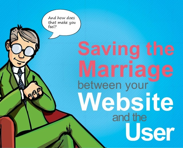 Saving the Marriage (Between your Website and the User)