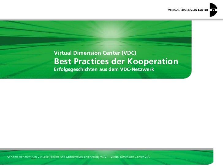 Virtual Dimension Center (VDC)                                 Best Practices der Kooperation                             ...