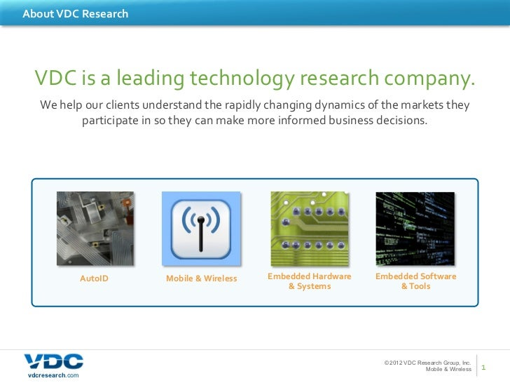 About	  VDC	  Research	     VDC	  is	  a	  leading	  technology	  research	  company.	  	                                 ...