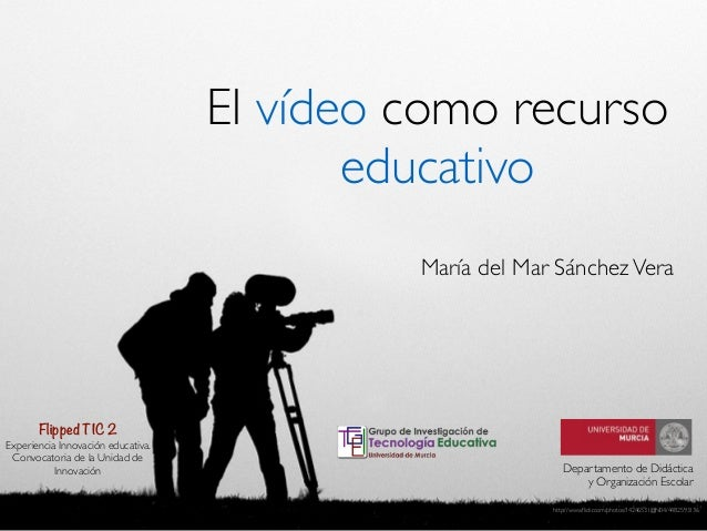 El vídeo como recurso educativo María del Mar SánchezVera	  http://www.flickr.com/photos/14246531@N04/4482593136	  Departam...