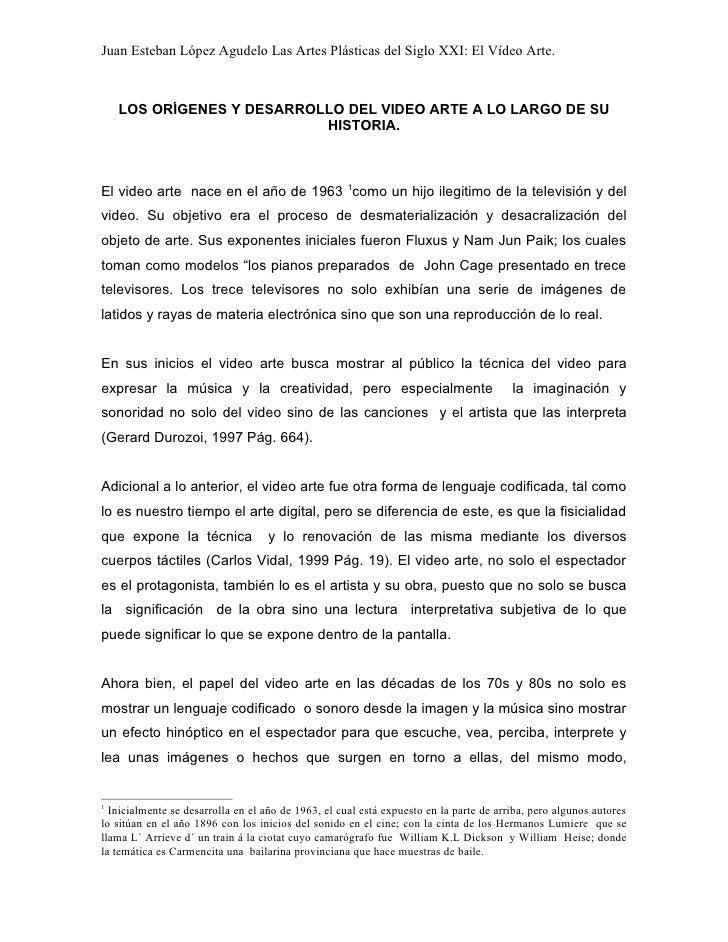 Juan Esteban López Agudelo Las Artes Plásticas del Siglo XXI: El Vídeo Arte.    LOS ORÍGENES Y DESARROLLO DEL VIDEO ARTE A...