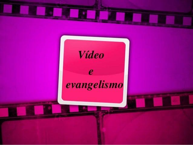 Vídeo e evangelismo
