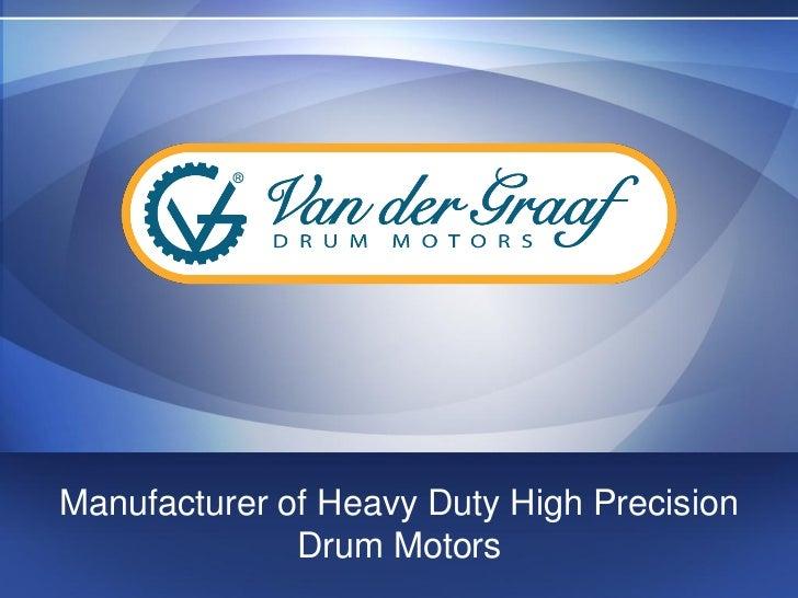 Manufacturer of Heavy Duty High Precision              Drum Motors