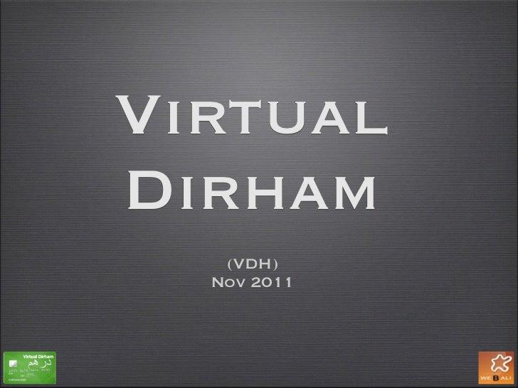 VirtualDirham   (VDH)  Nov 2011