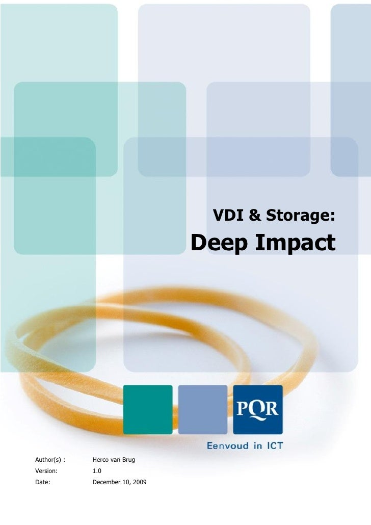 VDI & Storage:                                   Deep Impact     Author(s) :   Herco van Brug Version:      1.0 Date:     ...