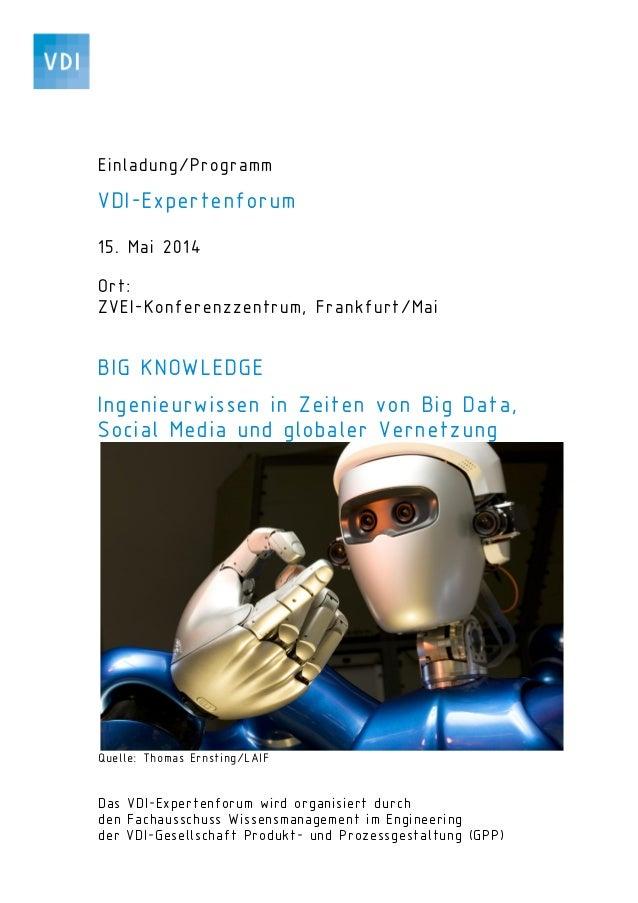 Einladung/Programm VDI-Expertenforum 15. Mai 2014 Ort: ZVEI-Konferenzzentrum, Frankfurt/Mai BIG KNOWLEDGE Ingenieurwissen ...