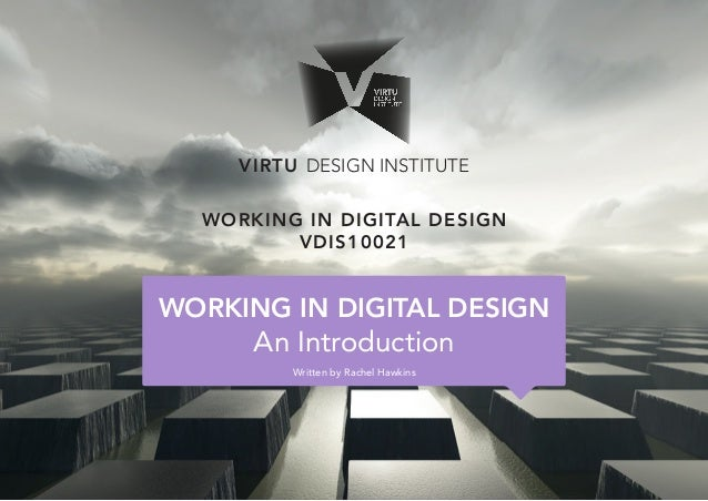 VDIS10021 Working in Digital Design - Lecture 1 - An Introduction