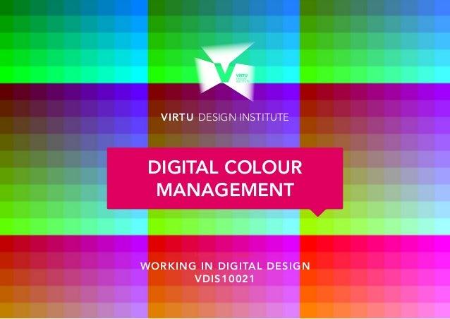 VDIS10021 Working in Digital Design - Lecture 4 - Digital Colour Management