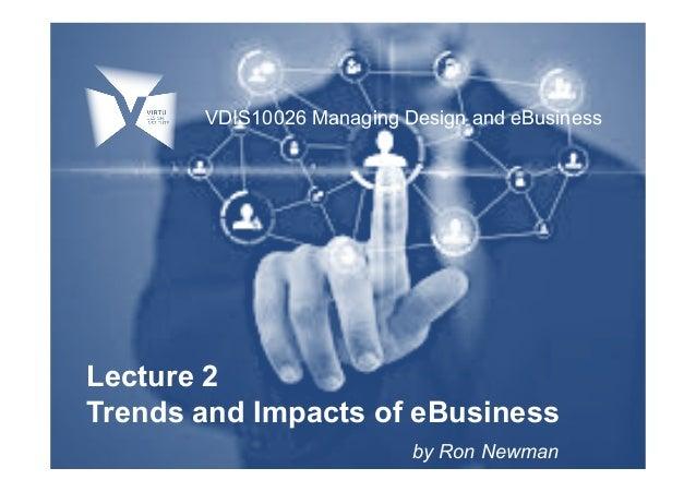 Trends & Impacts of eBusiness - VDIS10026 Lecture 2 Virtu Design Institute