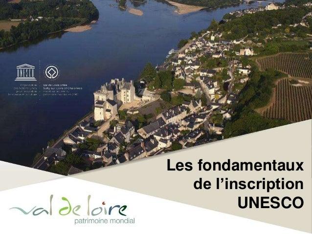 Les fondamentaux de l'inscription UNESCO