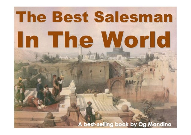 The Best SalesmanThe Best Salesman In The WorldIn The World A best-selling book byA best-selling book byOg MandinoOg Man...