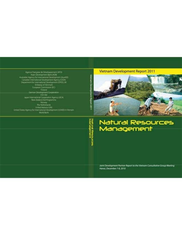 Vietnam Development Report 2011 Natural Resources Management Photos by: Joint Development Partner Report to the Vietnam Co...