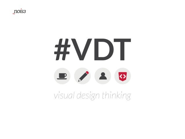 Bulgaria Web Summit 2014 - #VDT - Visual Design Thinking - a review for the process and exercises!