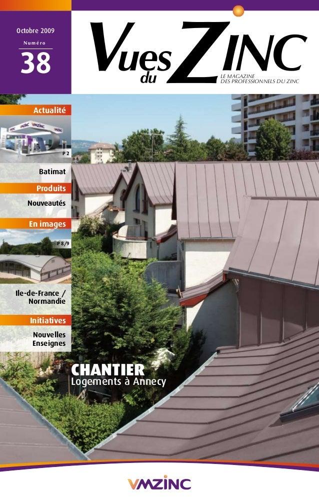 LE MAGAZINE  DES PROFESSIONNELS DU ZINC  Octobre 2009  Numéro  38  CHANTIER  Logements à Annecy  Actualité  P 2  Batimat  ...