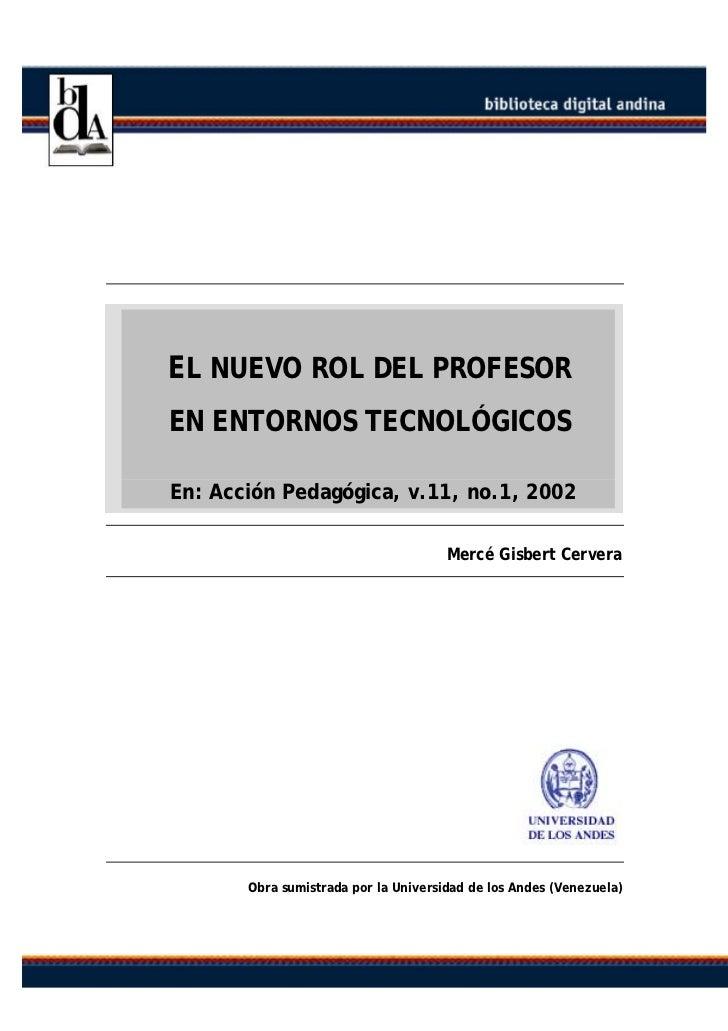 EL NUEVO ROL DEL PROFESOREN ENTORNOS TECNOLÓGICOSEn: Acción Pedagógica, v.11, no.1, 2002                                  ...
