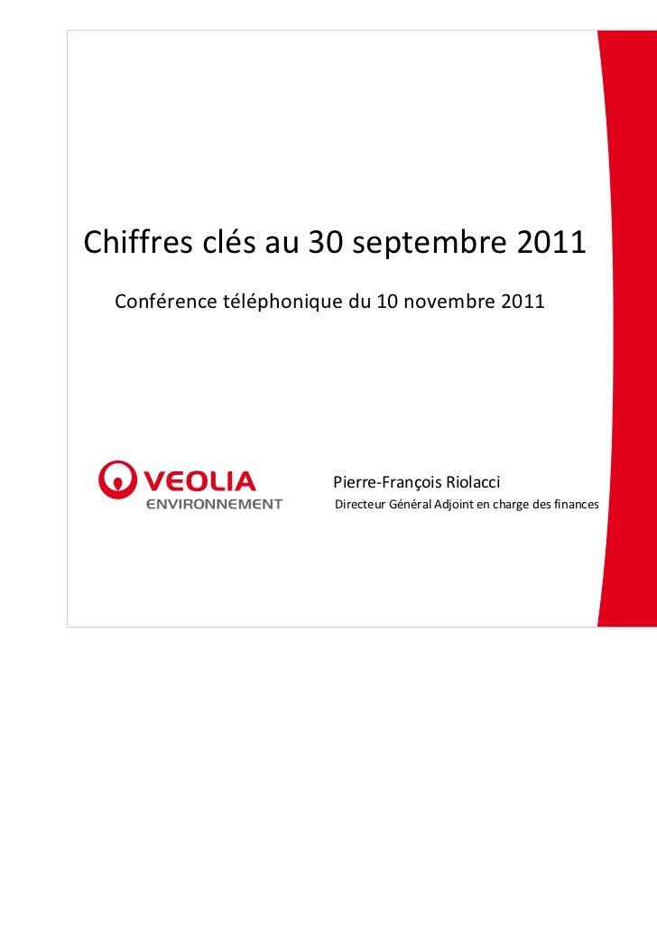 Chiffresclésau30septembre2011  Conférencetéléphoniquedu10novembre2011                       Pierre‐FrançoisRiol...