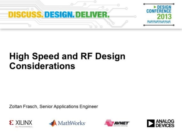 Analog Design Conference 2013 High Speed/RF Design and Layout RFI/EMI Considerations Zoltan Frasch