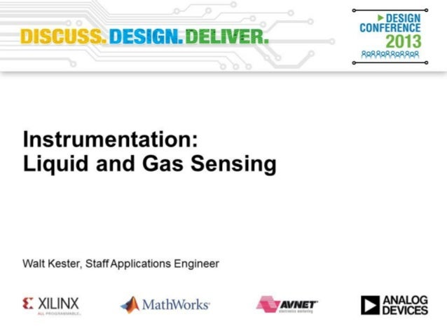 Instrumentation: Liquid and Gas Sensing Reference Designs and System Applications Walt Kester, Applications Engineer, Gree...