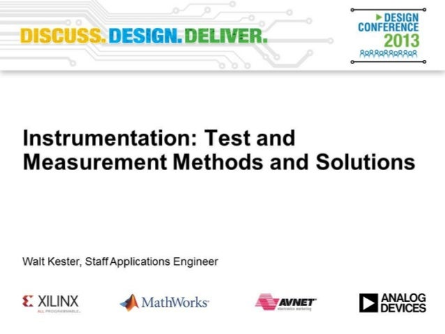 Instrumentation: Test and Measurement Methods and Solutions Reference Designs and System Applications Walt Kester, Applica...