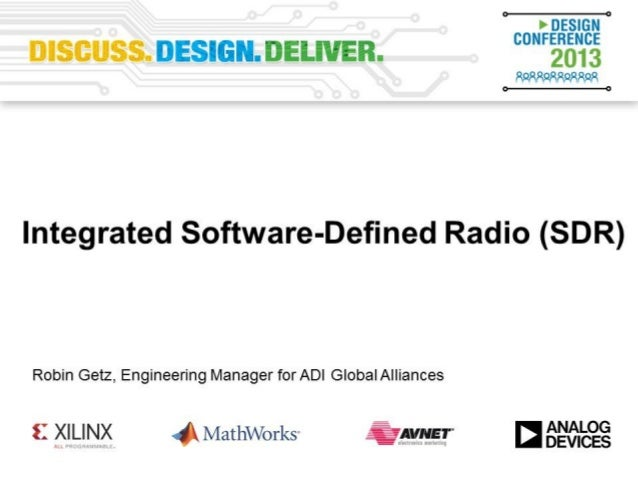 Integrated Software Defined Radio Reference Designs and Systems Applications Robin Getz, Title, Location