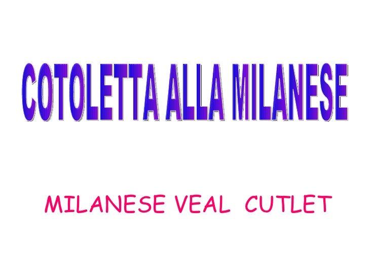 MILANESE   VEAL  CUTLET COTOLETTA ALLA MILANESE