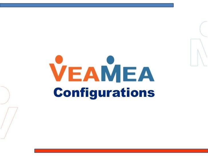 VeaMea Configurations