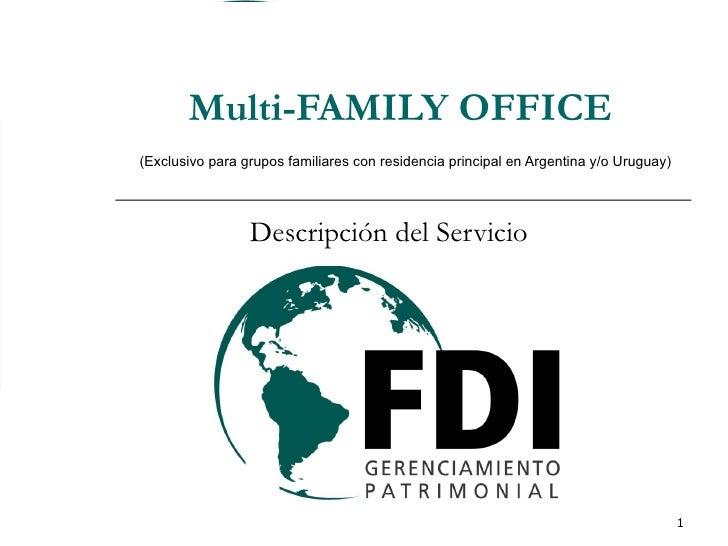 Multi-FAMILY OFFICE   (Exclusivo para grupos familiares con residencia principal en Argentina y/o Uruguay) Descripción del...