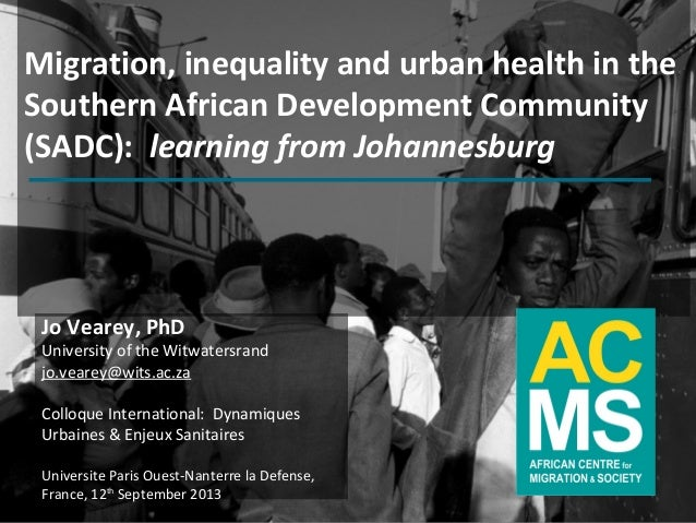 www.migration.org.za Migration, inequality and urban health in the Southern African Development Community (SADC): learning...