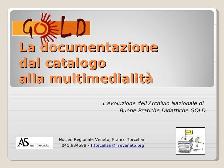 La documentazione dal catalogo alla multimedialità                          L'evoluzione dell'Archivio Nazionale di       ...