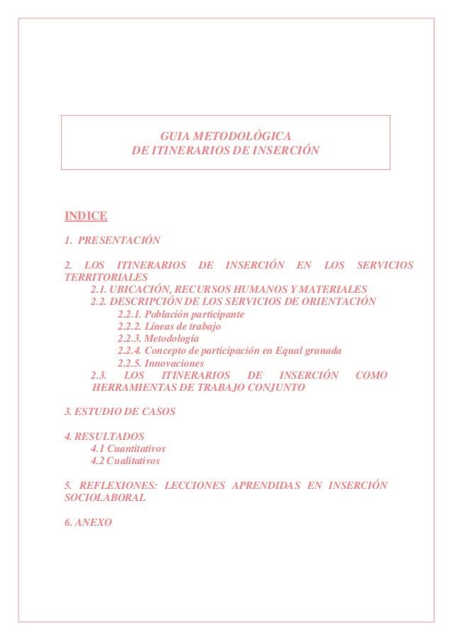 GUIA METODOLÓGICA DE ITINERARIOS DE INSERCIÓN INDICE 1. PRESENTACIÓN 2. LOS ITINERARIOS DE INSERCIÓN EN LOS SERVICIOS TERR...