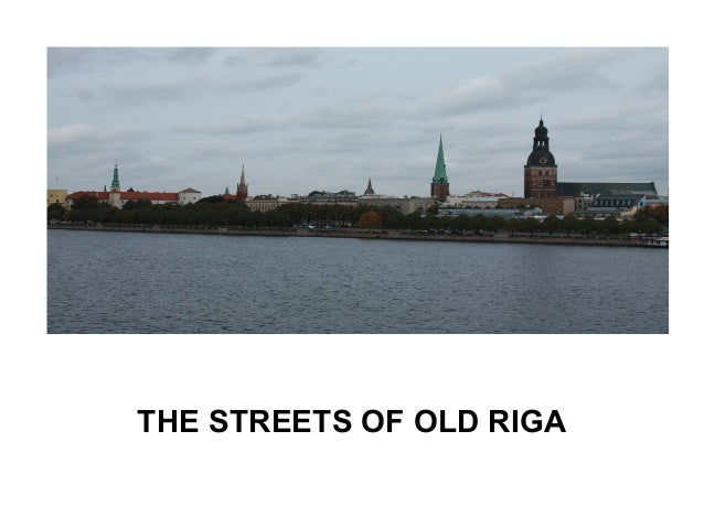 THE STREETS OF OLD RIGA