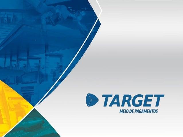 A Target Meio de Pagamentos é uma administradora de meio de pagamentos eletrônicos, fundada em dezembro de 2011.  Homologa...