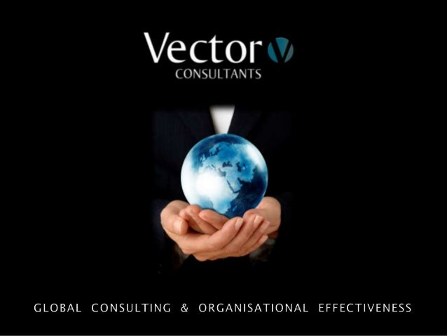 Vector Consultants is a global consulting group specialising in strategy implementation. From offices in London, Dubai, Tu...
