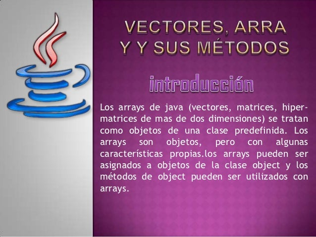 Vectores, array y sus métodos