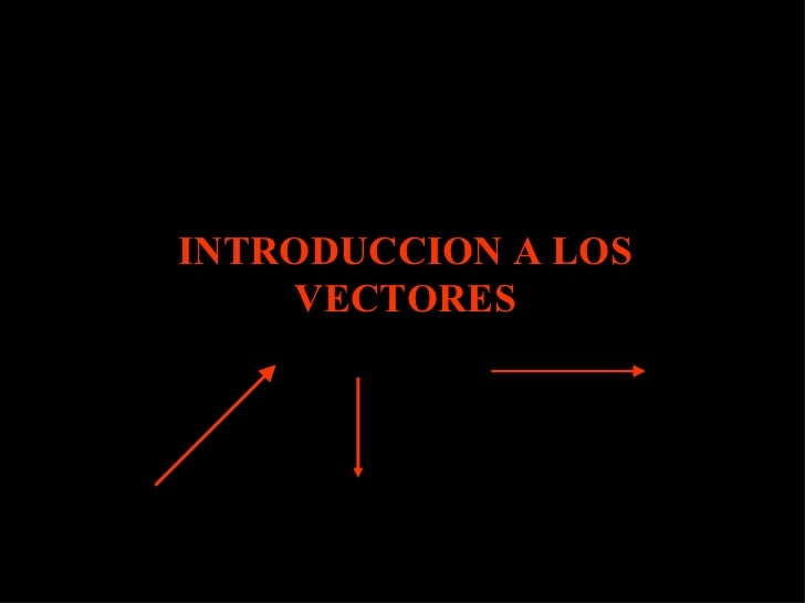 INTRODUCCION A LOS VECTORES