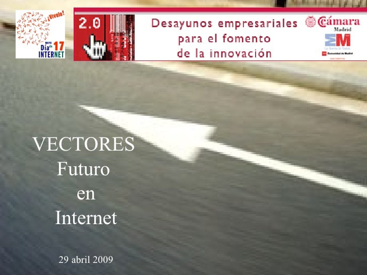 VECTORES  Futuro  en Internet 29 abril 2009