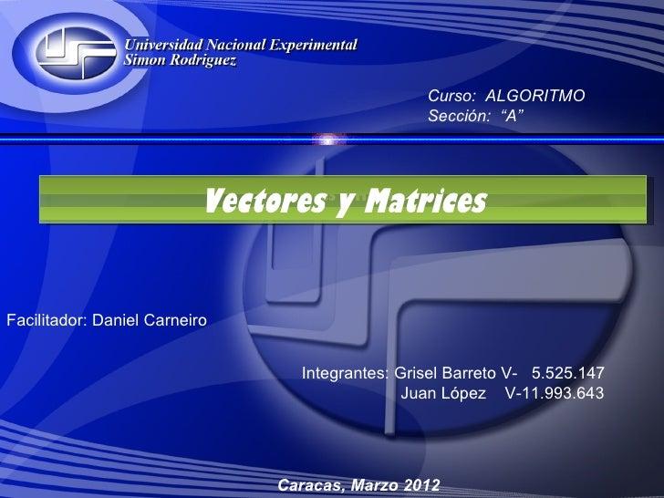 """Curso: ALGORITMO                                                   Sección: """"A""""                           Vectores y Matri..."""