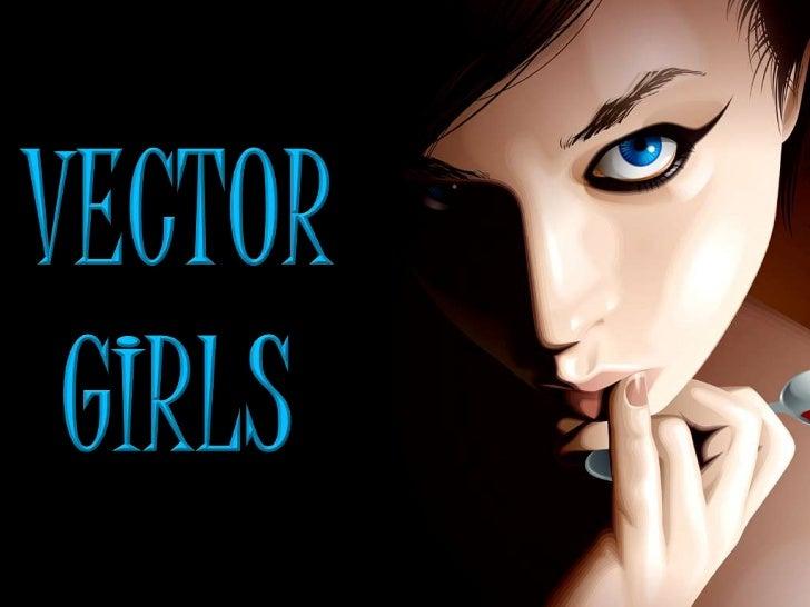 VECTOR<br />GIRLS<br />