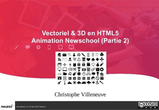 Vectoriel et 3d en html5 - Animation newschool (partie 2)