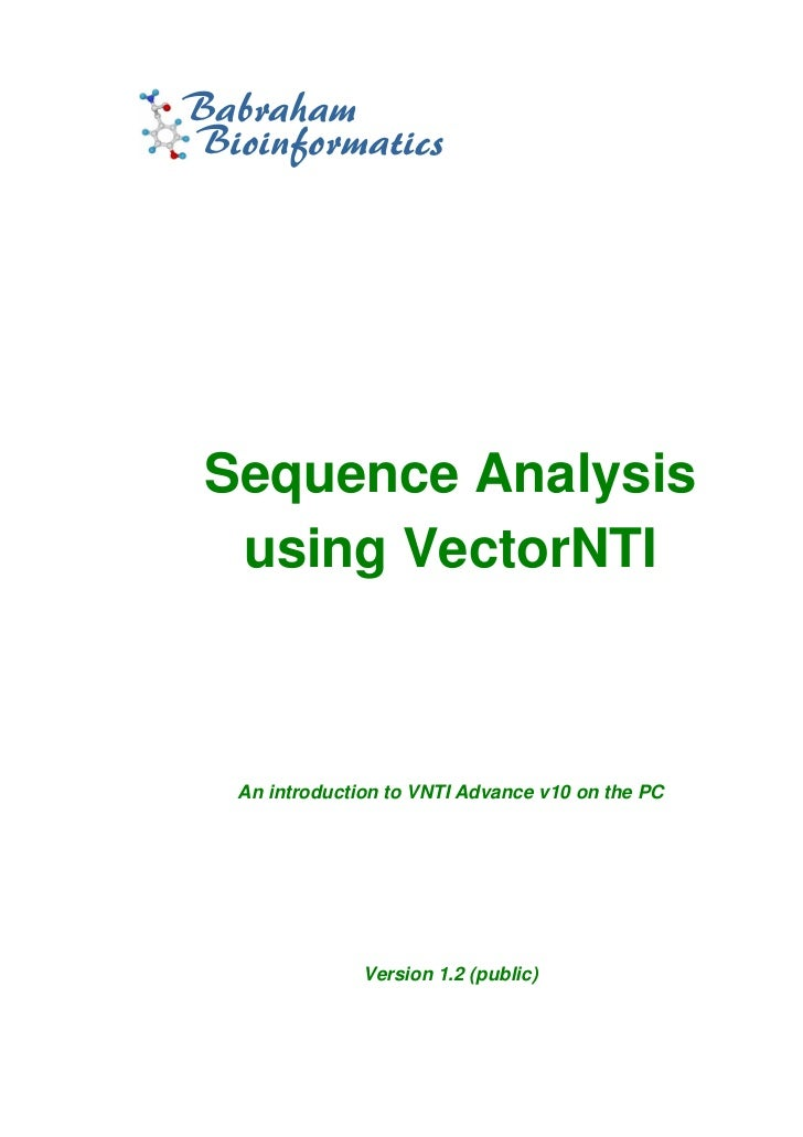 BabrahamBioinformatics Sequence Analysis  using VectorNTI  An introduction to VNTI Advance v10 on the PC               Ver...