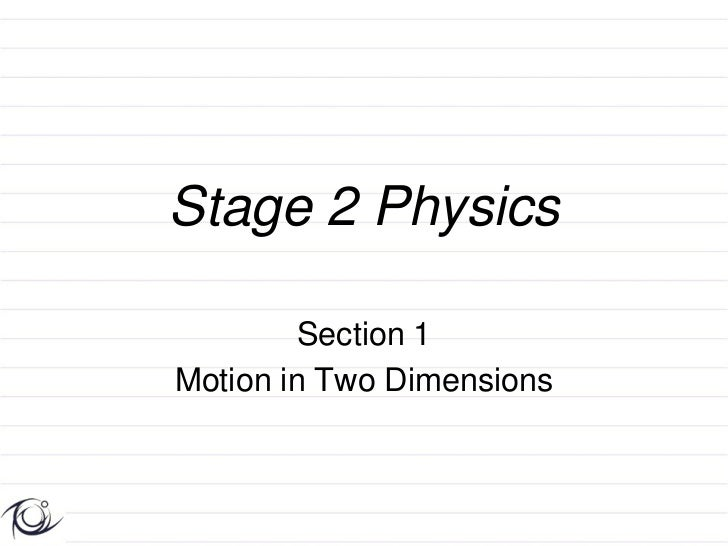 Stage 2 Physics         Section 1Motion in Two Dimensions