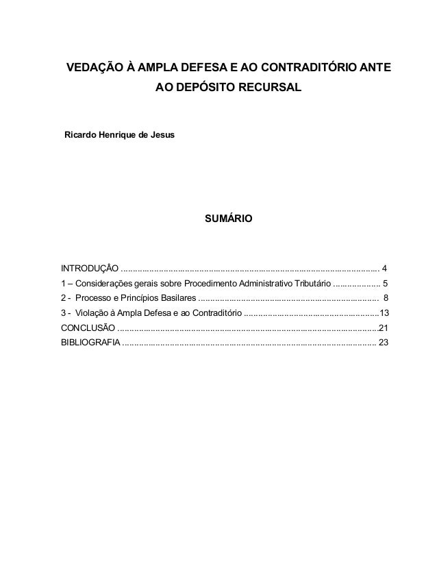 VEDAÇÃO À AMPLA DEFESA E AO CONTRADITÓRIO ANTE AO DEPÓSITO RECURSAL Ricardo Henrique de Jesus SUMÁRIO INTRODUÇÂO ............