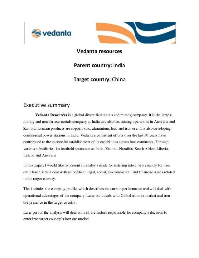 Vedanta resources Parent country: India Target country: China  Executive summary Vedanta Resources is a global diversified...