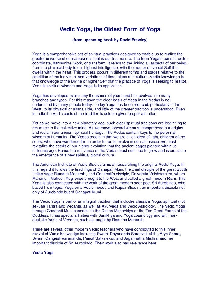 Vedic Yoga, the Oldest Form of Yoga                         (from upcoming book by David Frawley)   Yoga is a comprehensiv...