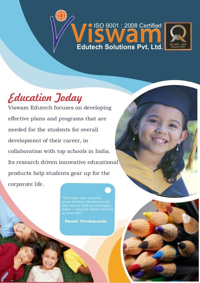 Education TodayViswamViswamEdutech Solutions Pvt. Ltd.ISO 9001 : 2008 CertifiedViswam Edutech focuses on developingeffecti...
