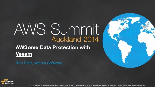 AWS Summit Auckland 2014 | AWSome Data Protection with Veeam - Session Sponsored by Veeam